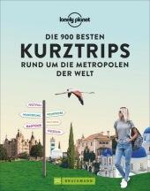 Die 900 besten Kurztrips rund um die Metropolen der Welt Cover