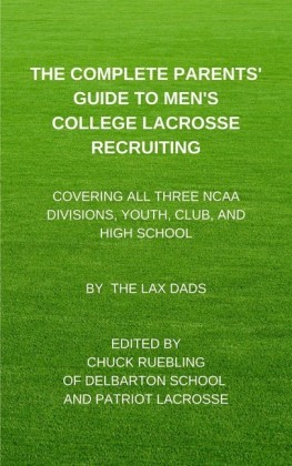 The Complete Parents' Guide to Men's College Lacrosse Recruiting