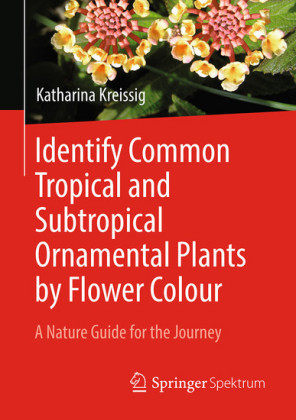 Identify Common Tropical and Subtropical Ornamental Plants by Flower Colour