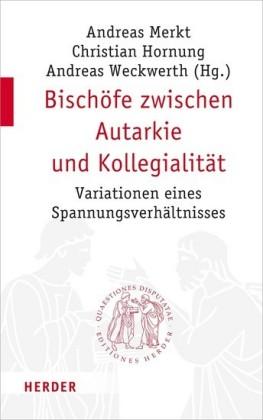 Bischöfe zwischen Autarkie und Kollegialität