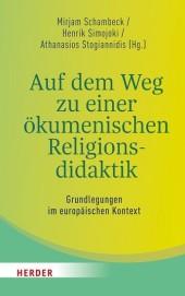 Auf dem Weg zu einer ökumenischen Religionsdidaktik