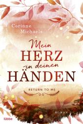 Return to me - Mein Herz in deinen Händen