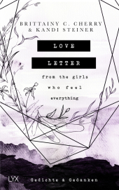 Love Letter From the Girls Who Feel Everything - Gedichte & Gedanken