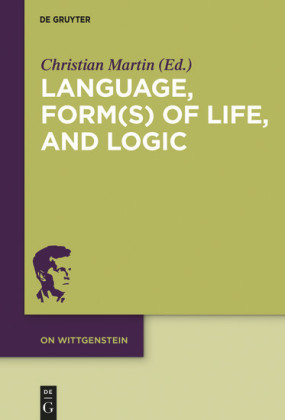 Language, Form(s) of Life, and Logic