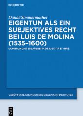 Eigentum als ein subjektives Recht bei Luis de Molina (1535-1600)
