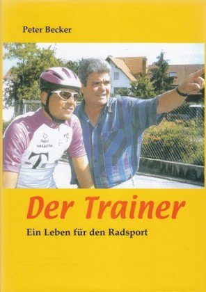 Der Trainer - Ein Leben für den Radsport