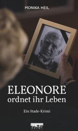 Eleonore ordnet ihr Leben: Ein Stade Krimi