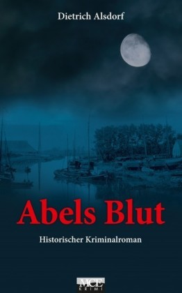 Abels Blut: Historischer Kriminalroman