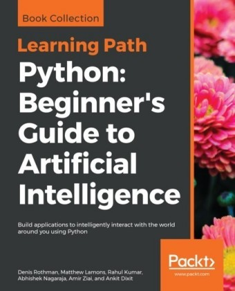 Python: Beginner's Guide to Artificial Intelligence