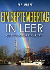 Ein Septembertag in Leer. Ostfrieslandkrimi