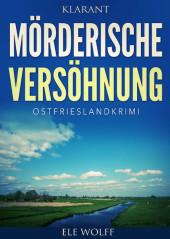 Mörderische Versöhnung. Kurz - Ostfrieslandkrimi