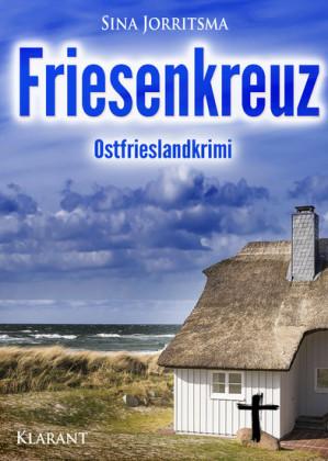 Friesenkreuz. Ostfrieslandkrimi