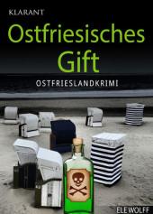 Ostfriesisches Gift - Ostfrieslandkrimi.