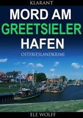 Mord am Greetsieler Hafen. Kurz - Ostfrieslandkrimi