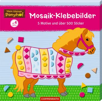 Mein kleiner Ponyhof: Mosaik-Klebebilder