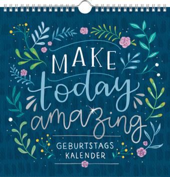 Immerwährender Geburtstagskalender - Make today amazing