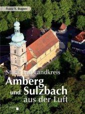 Stadt und Landkreis Amberg und Sulzbach aus der Luft Cover