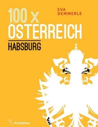 100 x Österreich: Habsburg