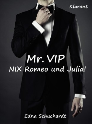 Mr. VIP - Nix Romeo und Julia! Liebesroman