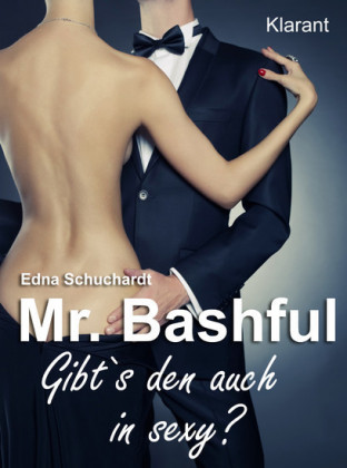 Mr. Bashful. Sexy Liebesroman!