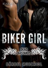 Biker Girl - Dead Bastards. Erotischer Roman