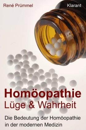 Homöopathie Lüge und Wahrheit. Die Bedeutung der Homöopathie in der modernen Medizin