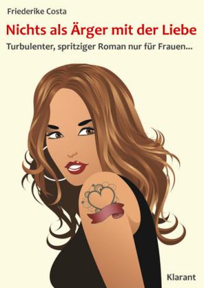 Nichts als Ärger mit der Liebe! Turbulenter, spritziger Liebesroman - nur für Frauen...