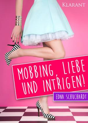 Mobbing, Liebe und Intrigen. Liebesroman