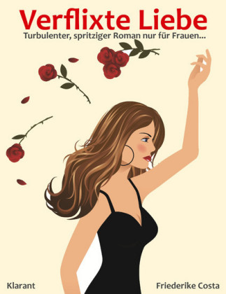 Verflixte Liebe! Turbulenter, spritziger Liebesroman - Liebe, Leidenschaft und Eifersucht...