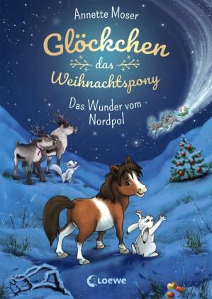 Glöckchen, das Weihnachtspony - Das Wunder vom Nordpol