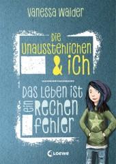 Die Unausstehlichen & ich - Das Leben ist ein Rechenfehler Cover