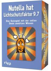 Nutella hat Lichtschutzfaktor 9,7 - Das Quizspiel mit der vollen Dosis unnützes Wissen (Spiel)