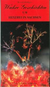 Wahre Geschichten um Hexerei in Sachsen