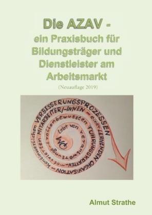 Die AZAV - ein Praxisbuch für Bildungsträger und Dienstleister am Arbeitsmarkt