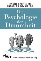 Die Psychologie der Dummheit