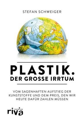 Plastik. Der große Irrtum