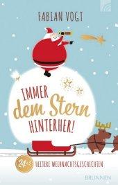 Immer dem Stern hinterher! 24+2 heitere Weihnachtsgeschichten Cover