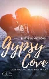 Gypsy Cove: Liebe mich, wenn du dich traust