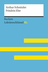 Fräulein Else von Arthur Schnitzler: Reclam Lektüreschlüssel XL