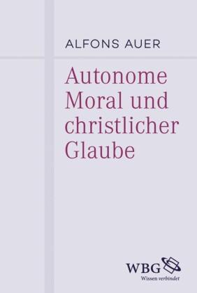 Autonome Moral und christlicher Glaube