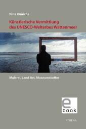 Künstlerische Vermittlung des UNESCO-Welterbes Wattenmeer