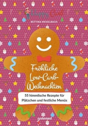 Happy Carb: Fröhliche Low-Carb-Weihnachten
