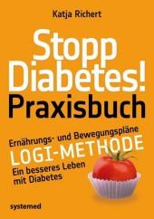 Stopp Diabetes! Praxisbuch