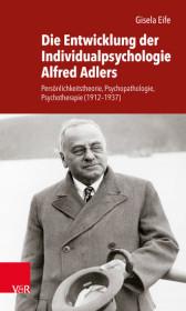 Die Entwicklung der Individualpsychologie Alfred Adlers