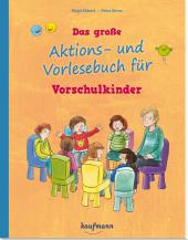Das große Aktions- und Vorlesebuch für Vorschulkinder