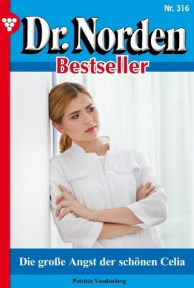 Dr. Norden Bestseller 316 - Arztroman