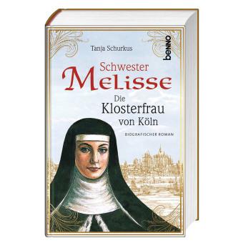Schwester Melisse - Die Klosterfrau von Köln