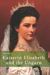 Kaiserin Elisabeth und ihr Ungarn Cover