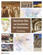 Illustrierter Atlas zur Geschichte des Christentums