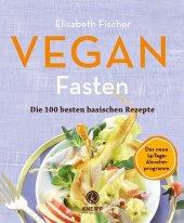 Vegan Fasten - Die 100 besten basischen Rezepte Cover